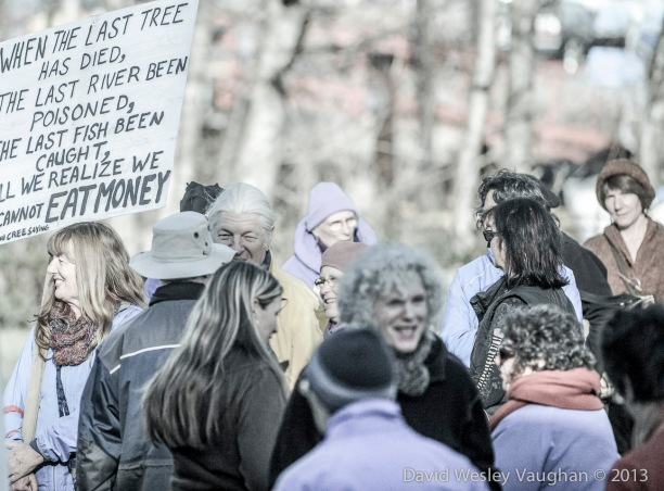 """My friends Dave and Rose have this sign: """"When the last tree has died, the last river been poisoned, the last fish been caught, will we realize we cannot eat money,"""" -nuff said."""